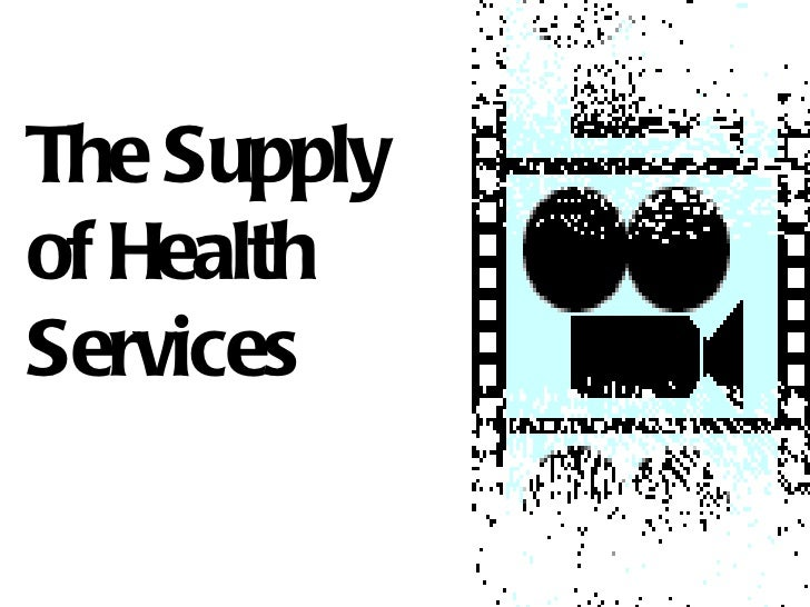 The Supplyof HealthServices