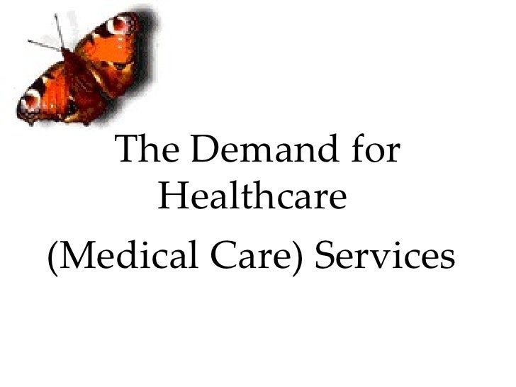 The Demand for     Healthcare(Medical Care) Services