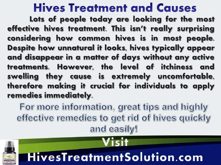 Lots of people today are looking for the mosteffective hives treatment. This isn't really surprisingconsidering how common...
