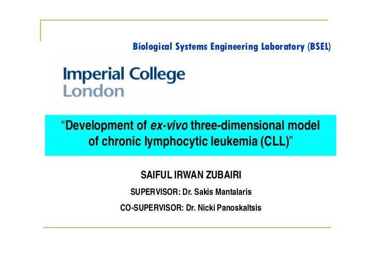 "Biological Systems Engineering Laboratory (BSEL)""Development of ex-vivo three-dimensional model     of chronic lymphocytic..."