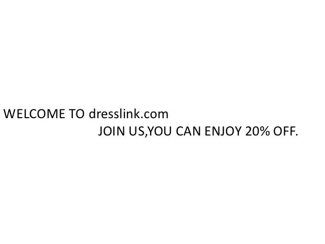 WELCOME TO dresslink.com            JOIN US,YOU CAN ENJOY 20% OFF.