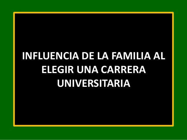 Influencia de la familia al elegir una carrera universitaria for Diseno de interiores es una carrera universitaria