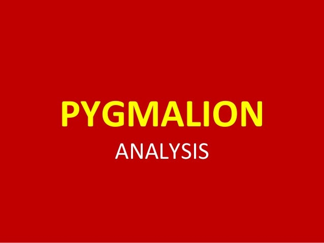 an analysis of pygmalion act iii Drama: pygmalion, acts ii and iii, by george bernard shaw  scene and also  apply a critical perspective to complete a deep analysis of a short story essential .