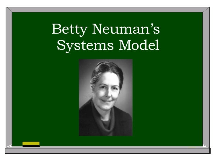 betty neuman theory The betty neuman systems model in nursing practice: a case study approach ross mm, bourbonnais ff the value of models of nursing to provide direction for nursing practice, education and research is becoming increasingly evident in the literature.