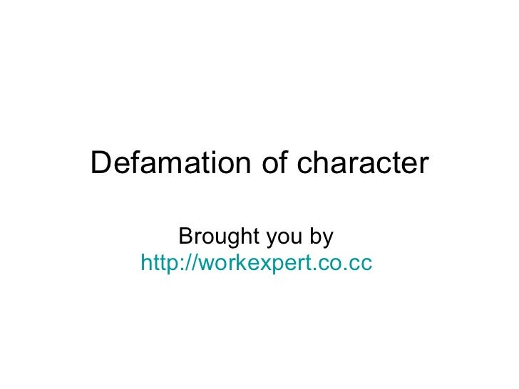 Is this defamation of character?