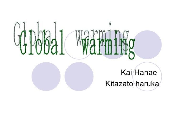 Kai Hanae  Kitazato haruka Global warming