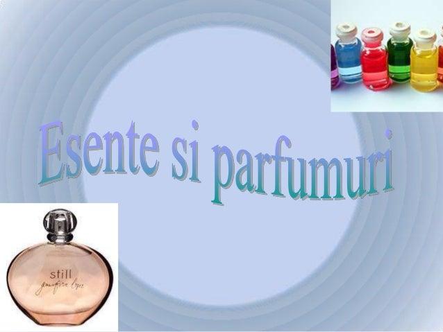 In aceste amestecuri sunt prezente circa          16 elemente chimice.       Esentele, care pot fi naturale sau  sintetice...