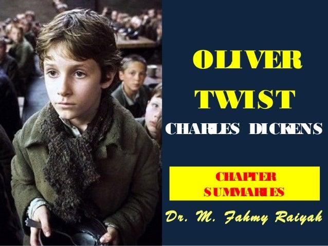 OLIVER TWIST CHARLES DICKENS Dr. M. Fahmy Raiyah CHAPTER SUMMARIES