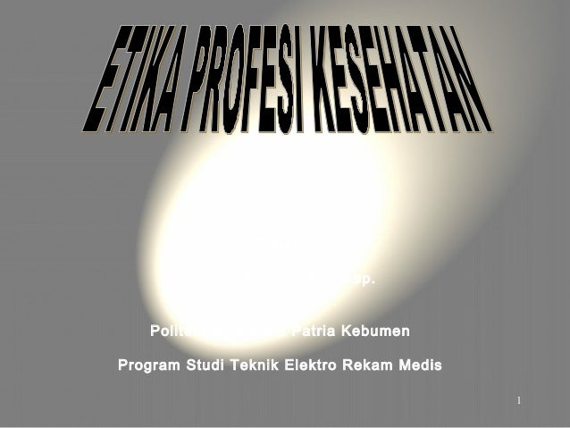 Oleh :       H. Triyo Rachmadi, S.Kep.   Politeknik Dharma Patria KebumenProgram Studi Teknik Elektro Rekam Medis         ...