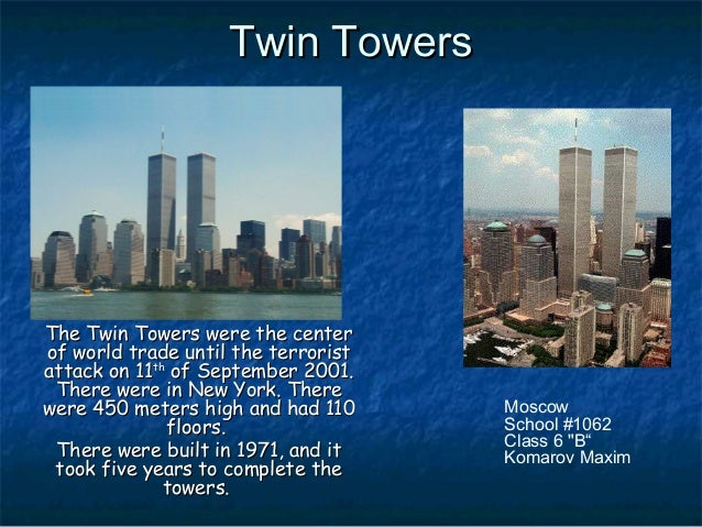 Twin TowersTwin TowersThe Twin Towers were the centerThe Twin Towers were the centerof world trade until theof world trade...
