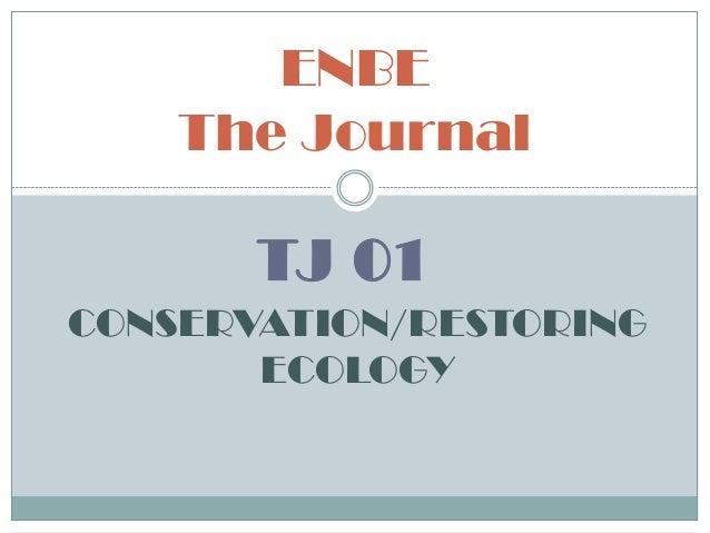 TJ 01ENBEThe JournalCONSERVATION/RESTORINGECOLOGY