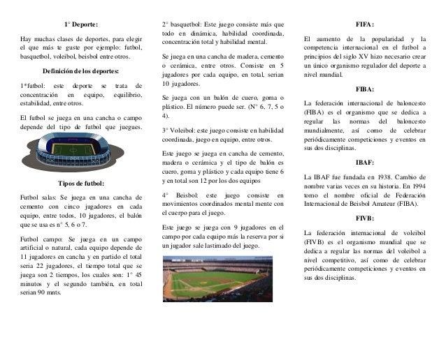 1° Deporte:Hay muchas clases de deportes, para elegirel que más te guste por ejemplo: futbol,basquetbol, voleibol, beisbol...