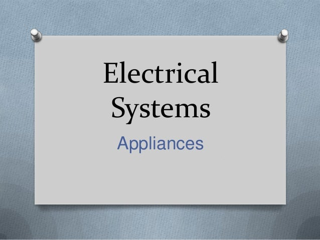 1.electrical systems appliances
