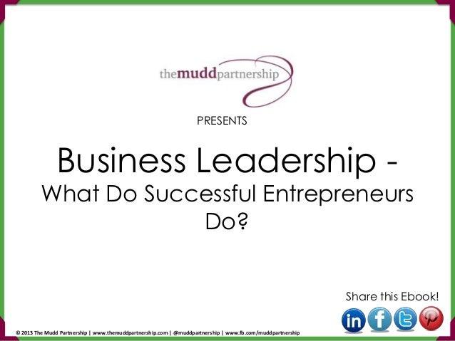Business Leadership - What Do Successful Entrepreneurs Do?