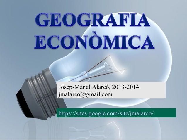 Josep-Manel Alarcó, 2013-2014 jmalarco@gmail.com https://sites.google.com/site/jmalarco/