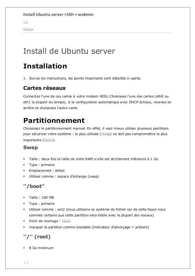 Install Ubuntu server +SSH + webmin 1.0 Osistar p. 1 Install de Ubuntu server Installation 1. Suivez les instructions, les...