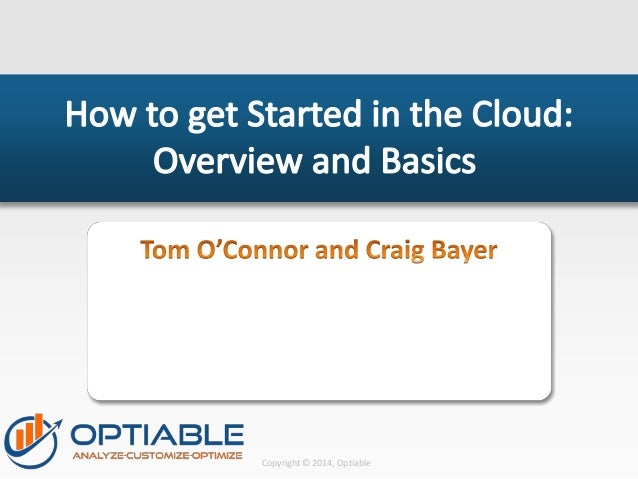 How to get Started in the Cloud: Overview and Basics