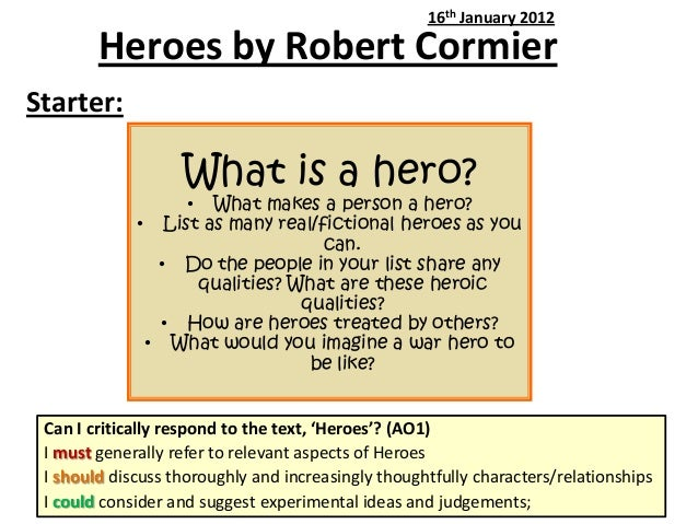 heroes cormier Heroes [robert cormier] on amazoncom free shipping on qualifying offers francis joseph cassavant is eighteen he has just returned home from the second world war.