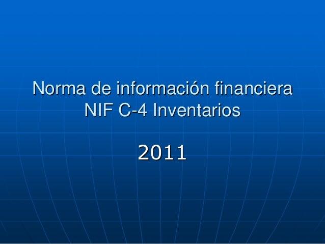 2011 Norma de información financiera NIF C-4 Inventarios