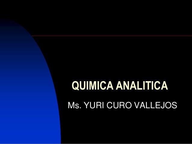 QUIMICA ANALITICA Ms. YURI CURO VALLEJOS