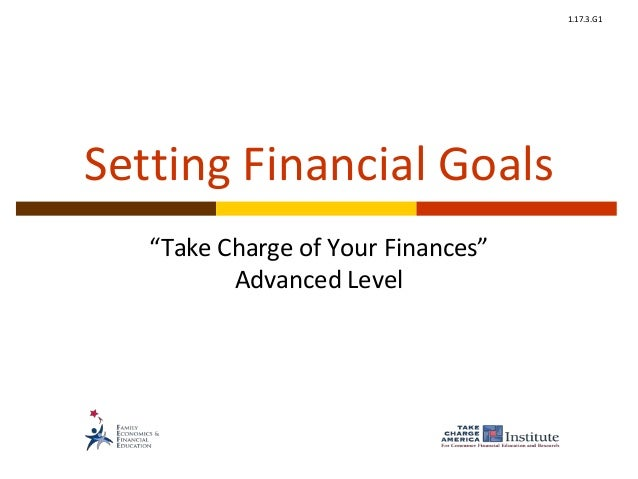 "1.17.3.G1 Setting Financial Goals ""Take Charge of Your Finances"" Advanced Level"