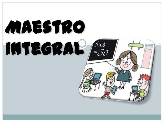 Maestro Integral