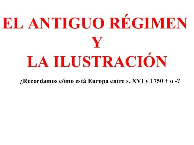 1.  Antiguo Régimen e Ilustración.