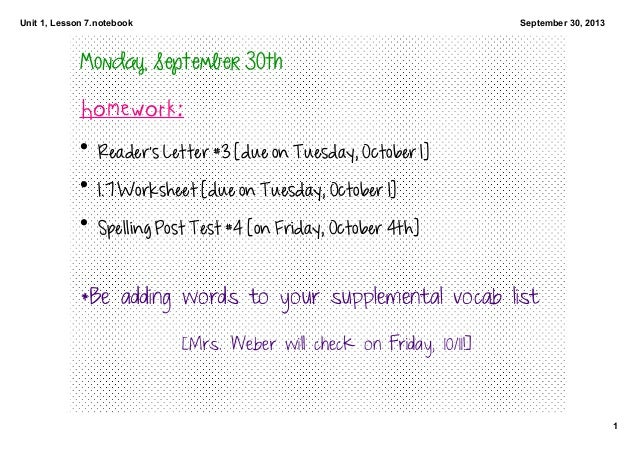 Unit1,Lesson7.notebook 1 September30,2013 Monday,September30th Homework: • Reader'sLetter#3[dueonTuesday,Octo...