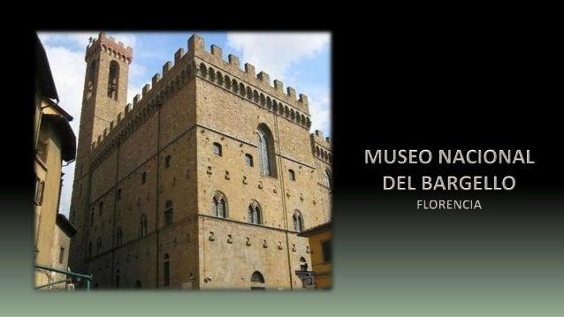 1. MUSEO NACIONAL DEL BARGELLO. FLORENCIA.