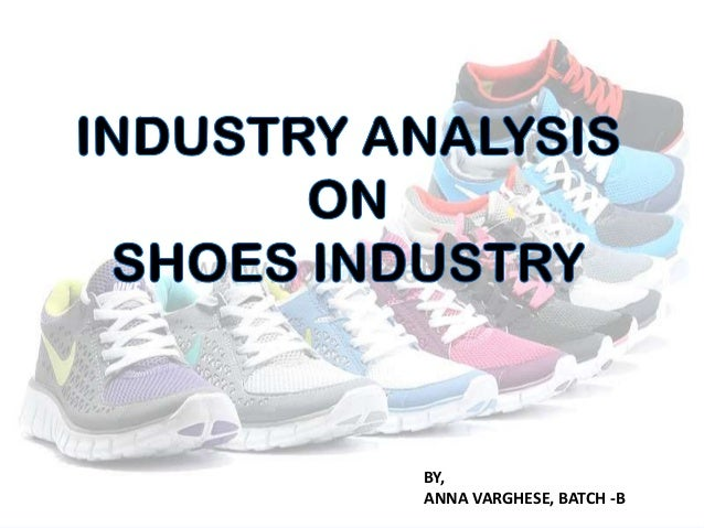 athletic footwear industry analysis pestle Despite being one of the largest sport apparel and accessory companies  nike has to keep a high guard in its extremely competitive market.