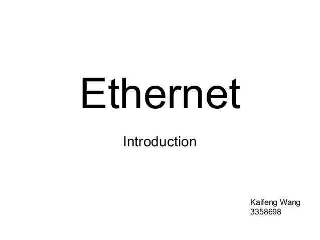 Ethernet Introduction  Kaifeng Wang 3358698