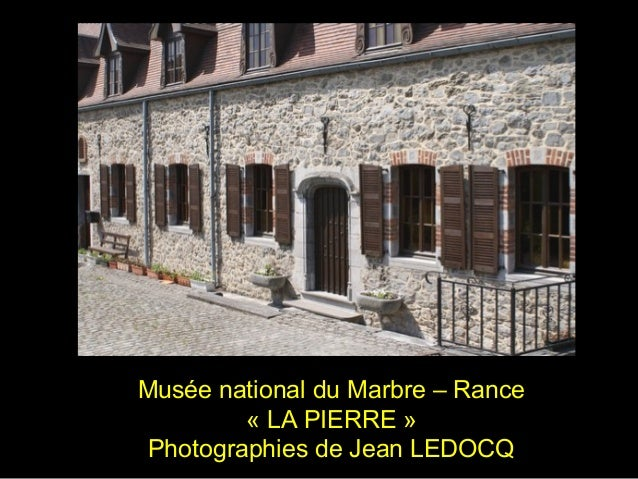 Musée national du Marbre – Rance « LA PIERRE » Photographies de Jean LEDOCQ