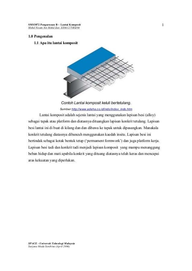SMS3872 Pengurusan B ~ Lantai Komposit Mohd Nizam bin Mohd Zan SX041275BSJ04  1.0 Pengenalan 1.1 Apa itu lantai komposit  ...
