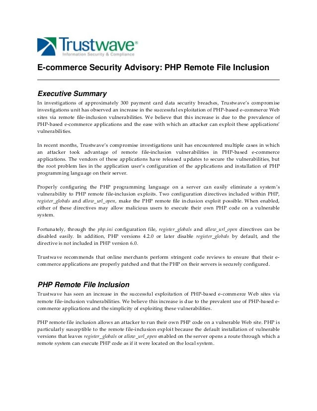 E-commerce Security Advisory: PHP Remote File Inclusion Executive Summary In  investigations  of  approximately  300  paym...