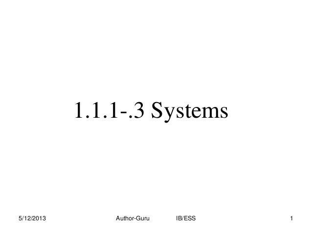 1.1.1-.3 Systems  5/12/2013  Author-Guru  IB/ESS  1