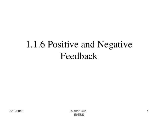 1.1.6 Positive and Negative Feedback  5/13/2013  Author-Guru IB/ESS  1