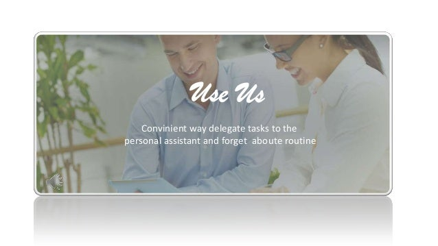 Convinient way delegate tasks to the personal assistant and forget aboute routine