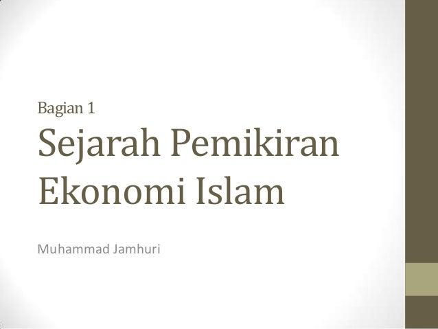 1. sejarah pemikiran ekonomi islam