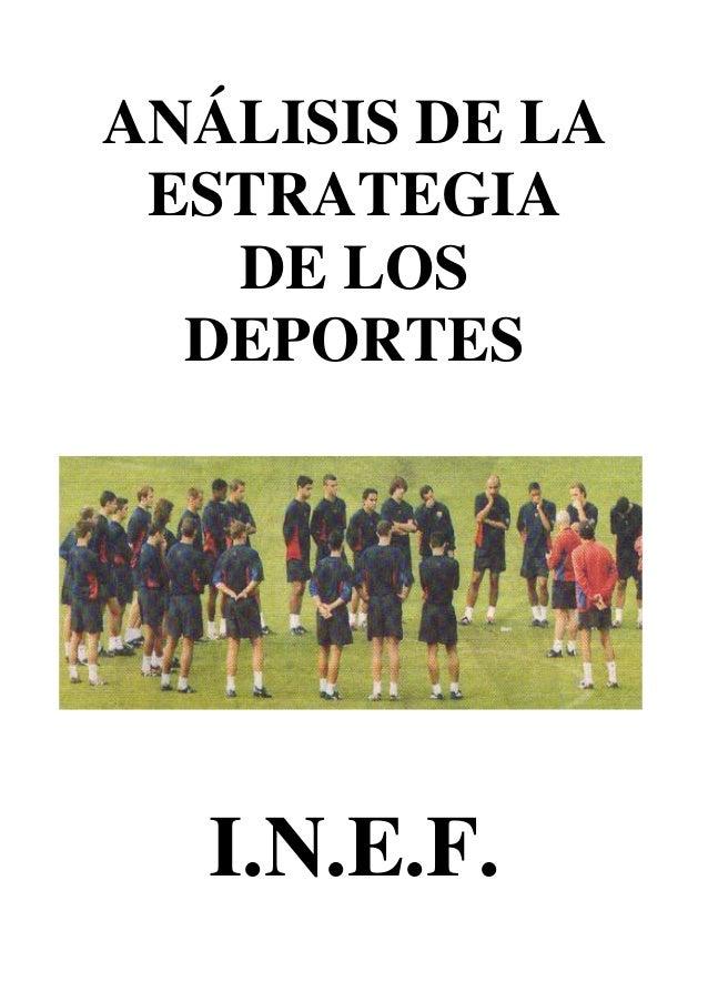 ANÁLISIS DE LA ESTRATEGIA DE LOS DEPORTES  I.N.E.F.