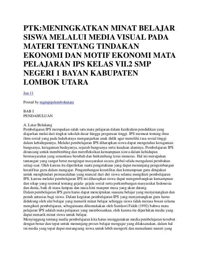 PTK:MENINGKATKAN MINAT BELAJAR SISWA MELALUI MEDIA VISUAL PADA MATERI TENTANG TINDAKAN EKONOMI DAN MOTIF EKONOMI MATA PELA...