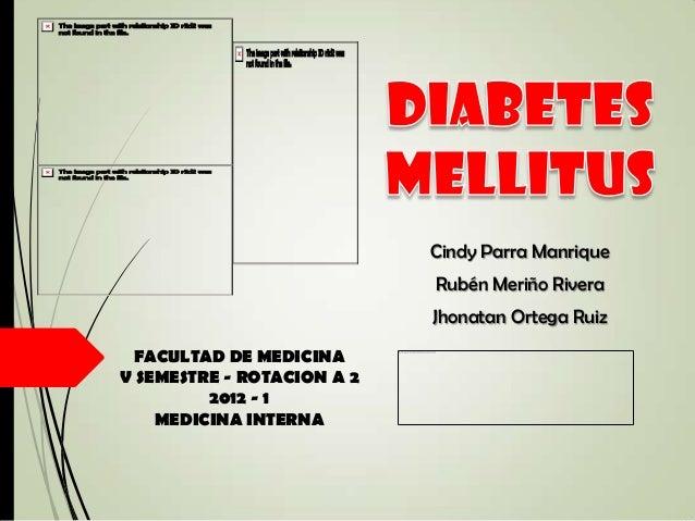 Cindy Parra Manrique Rubén Meriño Rivera Jhonatan Ortega Ruiz FACULTAD DE MEDICINA V SEMESTRE - ROTACION A 2 2012 - 1 MEDI...