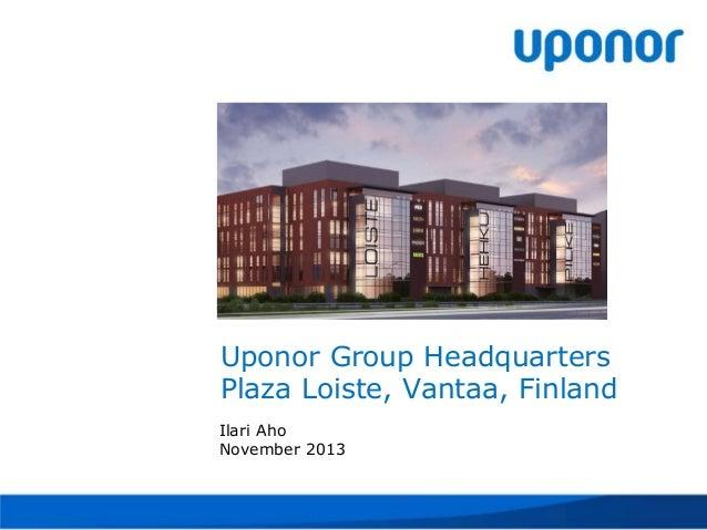 [GBC Finlandin jäsentilaisuus 2013] Ilari Aho, Uponor Oy: Upororin toimitilauudistus