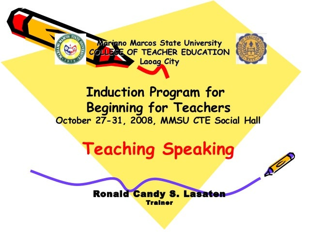 Mariano Marcos State University COLLEGE OF TEACHER EDUCATION Laoag City  Induction Program for Beginning for Teachers  Oct...
