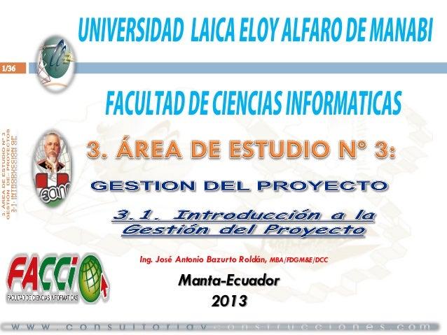 1/36  Ing. José Antonio Bazurto Roldán, MBA/FDGM&E/DCC  Manta-Ecuador 2013