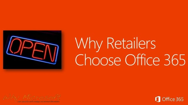 cut costs, maximize employee productivity, and provide the best customer service  reasons why retailers choose Office 365…...