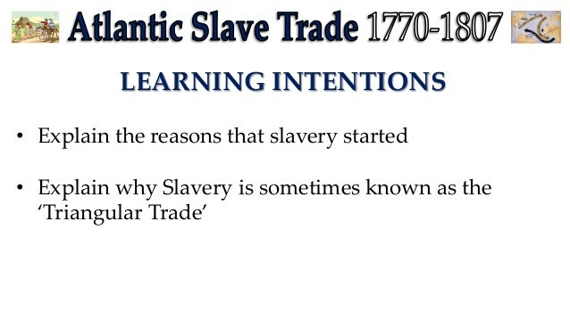 why did the slave trade come What tribe did those that were part of the trans-atlantic slave trade come from update cancel answer wiki if the trans atlantic slave trade actually took place.