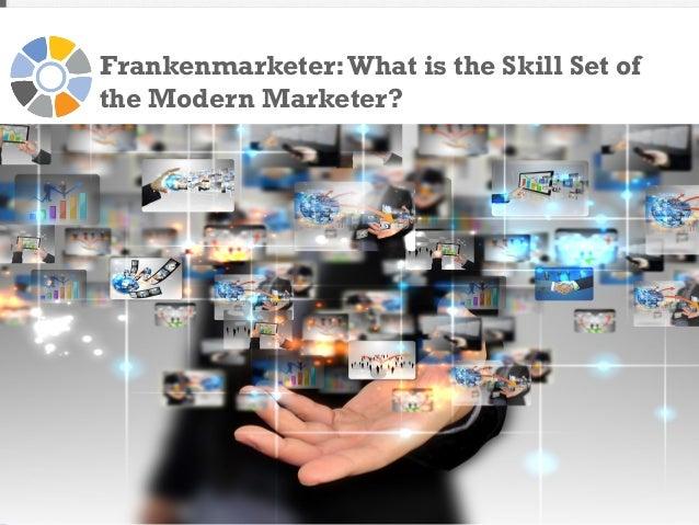 Frankenmarketer: What is the Skill Set of the Modern Marketer?  #SMTLive