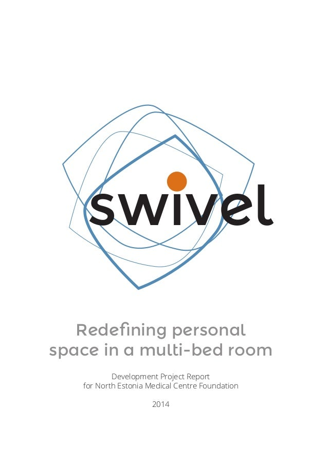 swivel Redefining personal space in a multi-bed room Development Project Report for North Estonia Medical Centre Foundatio...