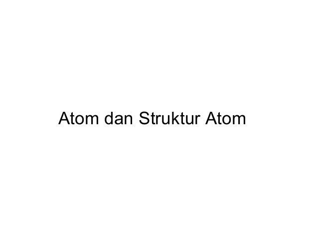 Atom dan Struktur Atom