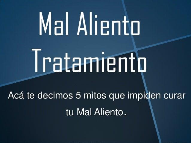 Mal Aliento Tratamiento Acá te decimos 5 mitos que impiden curar tu Mal Aliento.